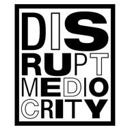 "BEGSONLAND DISRUPT MEDIOCRITY 2016 / 36"" x 18"" POLITICAL POSTER WALL GRAPHIC"
