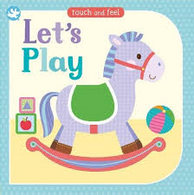 Lets Play - Touch and feel,  Board Book
