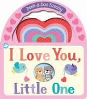 """I love you Little One""  Peek-a-boo family, Board Book"
