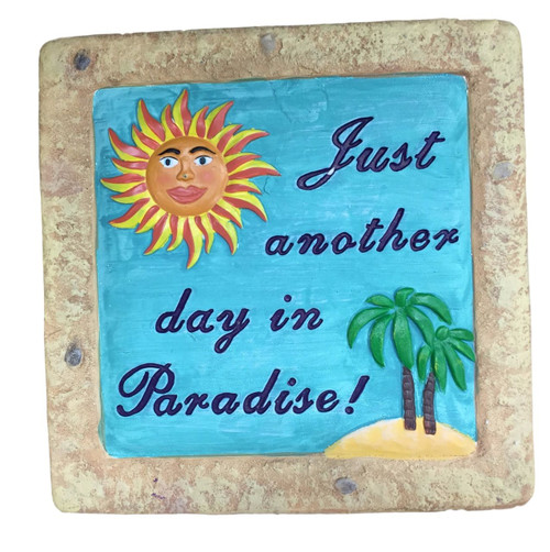 Sun Just anther Day in Paradise Palm tree Stepping stone Nautical Seasons