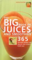 Das große Buch der Säfte und Smoothies: 365 Rezepte