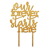 Our Forever Starts Here Acrylic Cake Topper - Gold Glitter