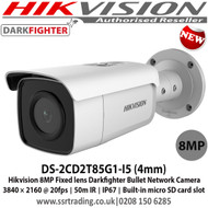 Hikvision DS-2CD2T85G1-I5 8MP fixed lens Darkfighter bullet camera with IR  8MP high resolution (4K) 2.8mm fixed lens Powered by Darkfighter for Ultra Low Light Triple stream Up to 50m IR IP67 120dB WDR Supports on board storage