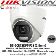 Hikvision DS-2CE72DFT-F28 2 MP fixed lens colour turret camera with 2.8mm lens, Up to 20m white light distance, IP67 weatherproof, 24-hour colour image, 130dB wide dynamic range, 4 in 1, can be used as TVI, CVI, AHD or Analogue camera