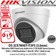 Hikvision 5MP 3.6mm fixed lens 40m IR IP67 Smart IR Audio over coaxial cable, Built-in mic, 4 in 1 video output (switchable TVI/AHD/CVI/CVBS) - DS-2CE78H0T-IT3FS