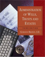 Administration Of Wills Trusts and Estates by Gordon W Brown