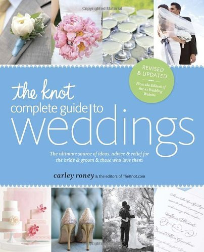 Knot's Complete Guide to Weddings