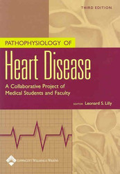 Pathophysiology Of Heart Disease by Leonard Lilly
