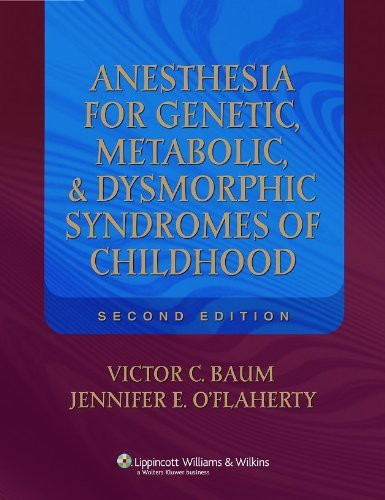 Anesthesia for Genetic Metabolic and Dysmorphic Syndromes of Childhood