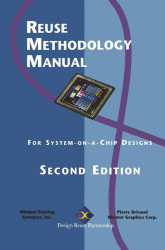 Reuse Methodology Manual For System-On-A-Chip Designs
