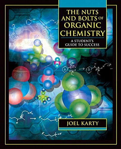 Nuts And Bolts Of Organic Chemistry