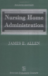Nursing Home Administration by James Allen
