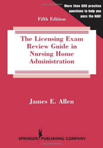 Licensing Exam Review Guide In Nursing Home Administration