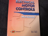 Electrical Motor Controls for Integrated Systems Workbook : by Gary Rockis