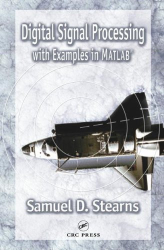 Digital Signal Processing With Examples In Matlab by Samuel Stearns