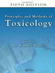 Principles and Methods Of Toxicology by Wallace Hayes