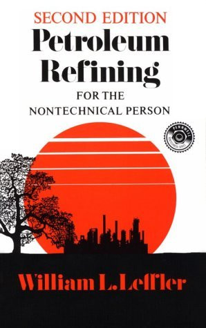 Petroleum Refining for the Non-Technical Person