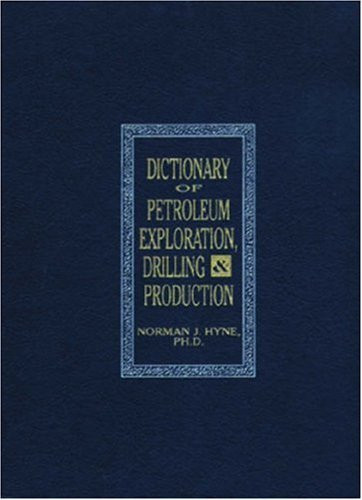 Dictionary Of Petroleum Exploration Drilling And Production