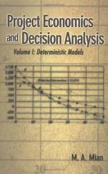 Project Economics And Decision Analysis Volume 1