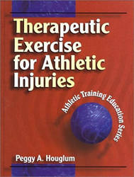 Therapeutic Exercise For Musculoskeletal Injuries   by Peggy Houglum