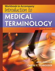 Workbook For Ehrlich/Schroeder's Introduction To Medical Terminology