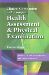 Clinical Companion To Accompany Health Assessment And Physical Examination