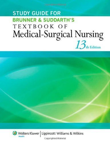 Study Guide For Brunner And Suddarth's Textbook Of Medical-Surgical Nursing