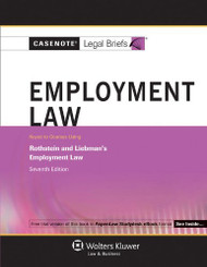 Casenotes Legal Briefs Employment Law Keyed To Rothstein And Liebman