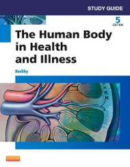 Study Guide To Accompany The Human Body In Health And Illness