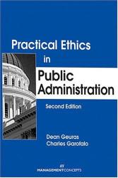 Practical Ethics In Public Administration - Dean Geuras
