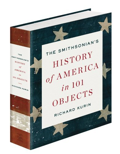Smithsonian's History Of America In 101 Objects