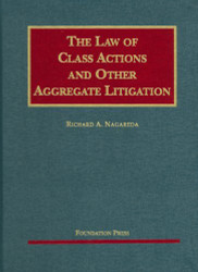 Law Of Class Actions And Other Aggregate Litigation