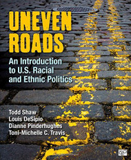 Uneven Roads; An Introduction To U.S Racial And Ethnic Politics