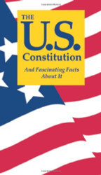 U.S Constitution And Fascinating Facts About It
