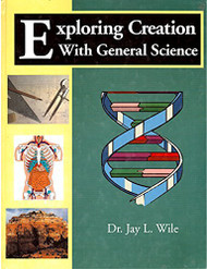 Exploring Creation With General Science by Jay Wile