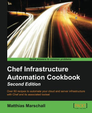 Chef Infrastructure Automation Cookbook -