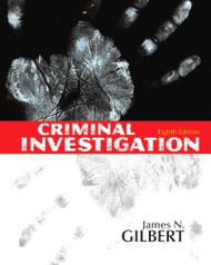 Criminal Investigation by James N Gilbert