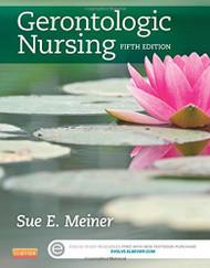 Gerontologic Nursing by Sue E. Meiner