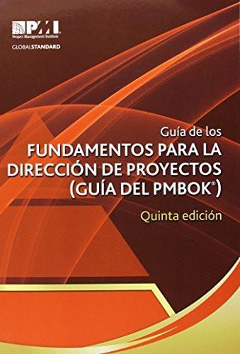 Guia De Los Fundamentos Para La Direccion De Proyectos / Guide To The