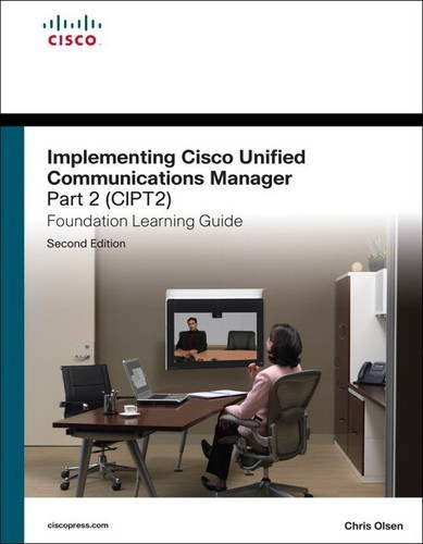 Implementing Cisco Unified Communications Manager Part 2