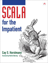 Scala For The Impatient by Cay Horstmann