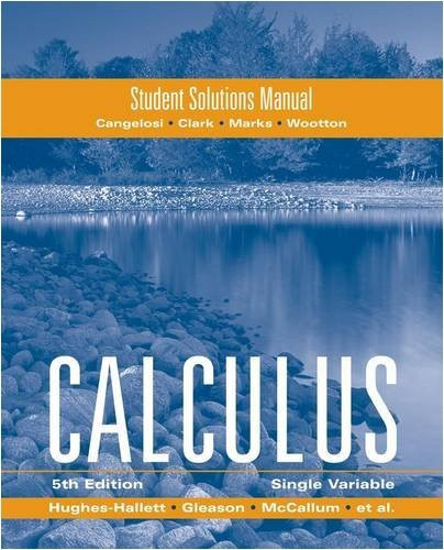 Student Solutions Manual To Accompany Calculus