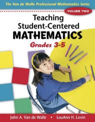 Teaching Student-Centered Mathematics Grades 3-5