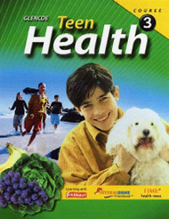 Teen Health Course 3 by Glencoe Mcgraw-Hill
