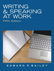Writing And Speaking At Work - by Bailey