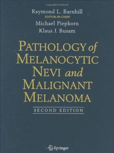 Pathology Of Melanocytic Nevi And Malignant Melanoma