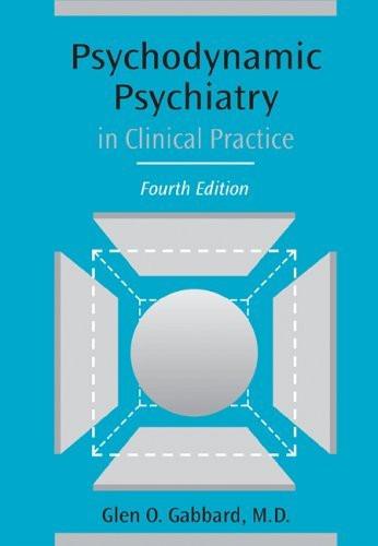 Psychodynamic Psychiatry In Clinical Practice