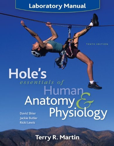 Laboratory Manual For Hole's Essentials Of Human Anatomy And Physiology