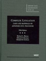 Complex Litigation Cases And Materials On Advanced Civil Procedure