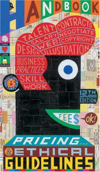 Graphic Artist's Guild Handbook Of Pricing And Ethical Guidelines